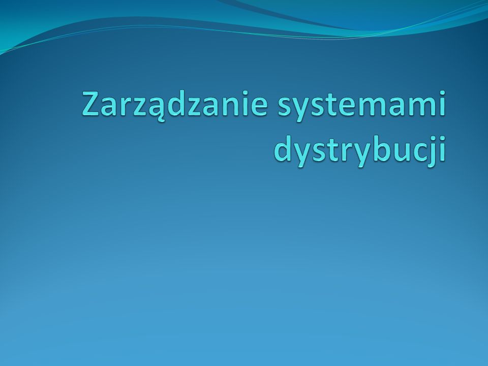 Zarządzanie systemami dystrybucji