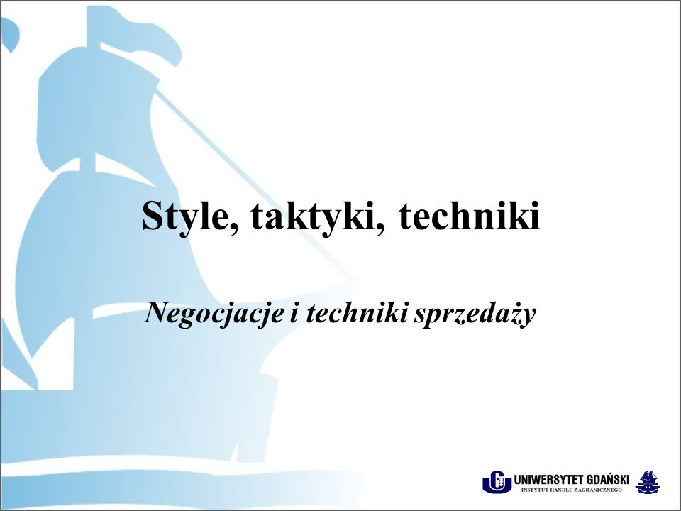 Style, taktyki, techniki