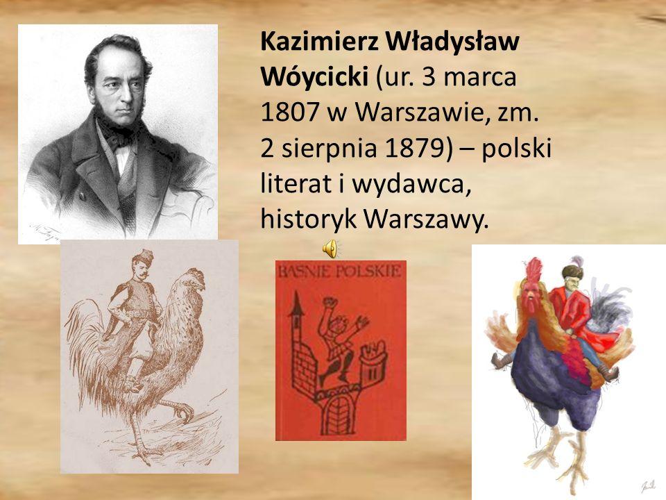 Kazimierz Władysław Wóycicki (ur. 3 marca 1807 w Warszawie, zm