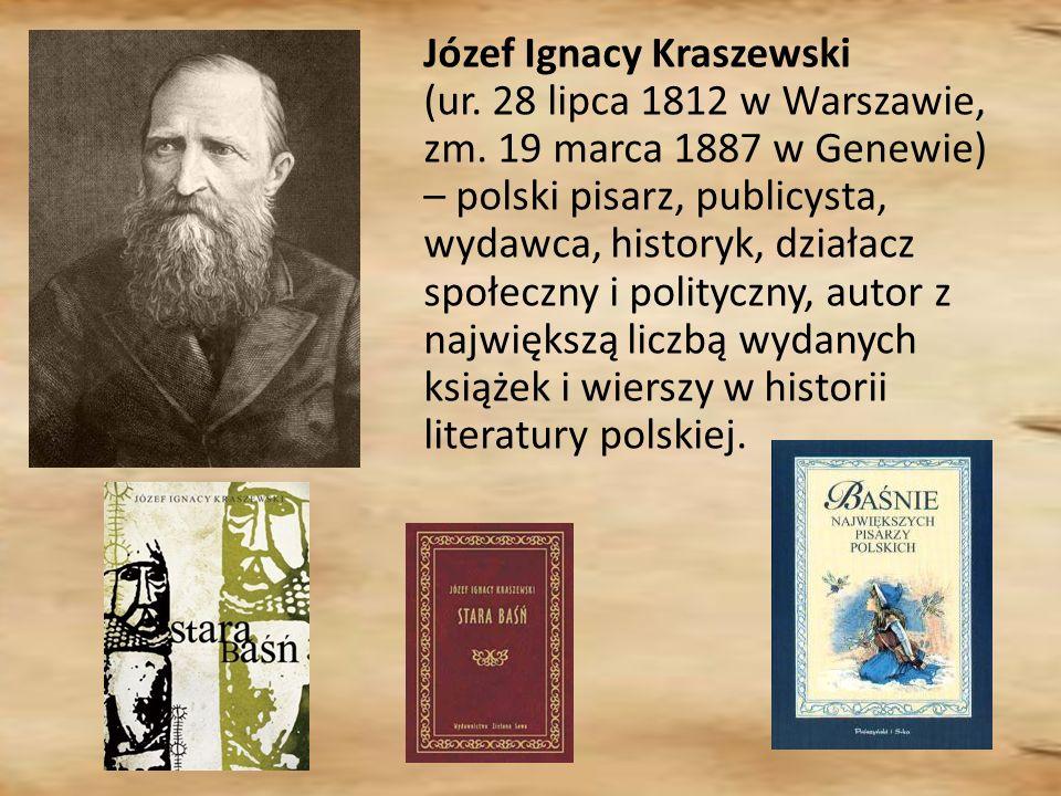 Józef Ignacy Kraszewski (ur. 28 lipca 1812 w Warszawie, zm