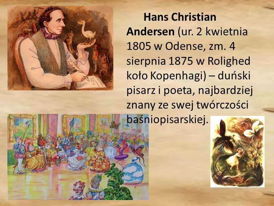 Hans Christian Andersen (ur. 2 kwietnia 1805 w Odense, zm
