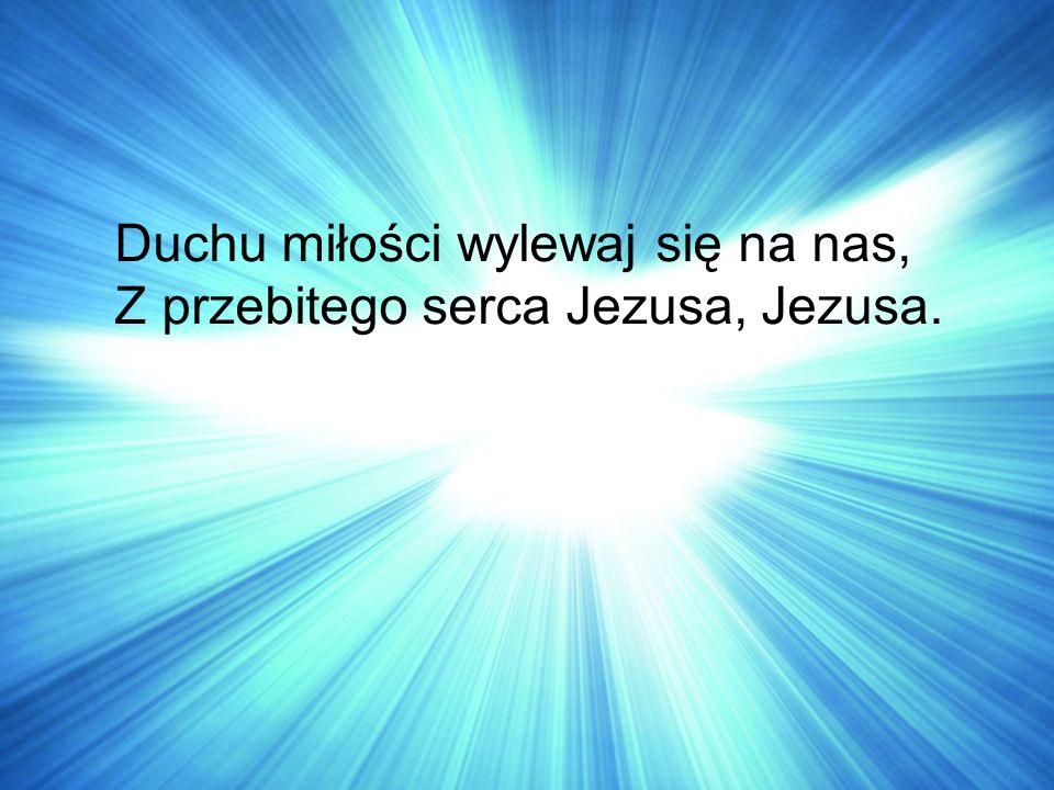 Duchu miłości wylewaj się na nas,