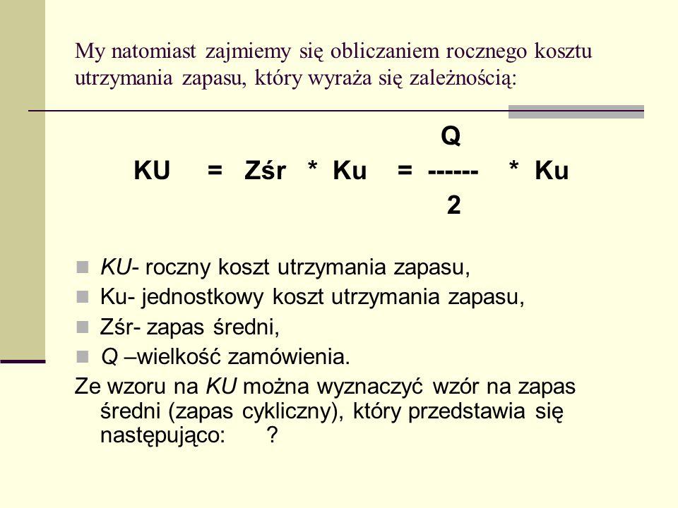 Q KU = Zśr * Ku = ------ * Ku 2