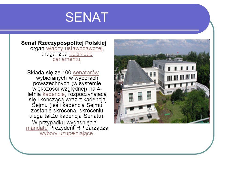 SENAT Senat Rzeczypospolitej Polskiej organ władzy ustawodawczej, druga izba polskiego parlamentu.
