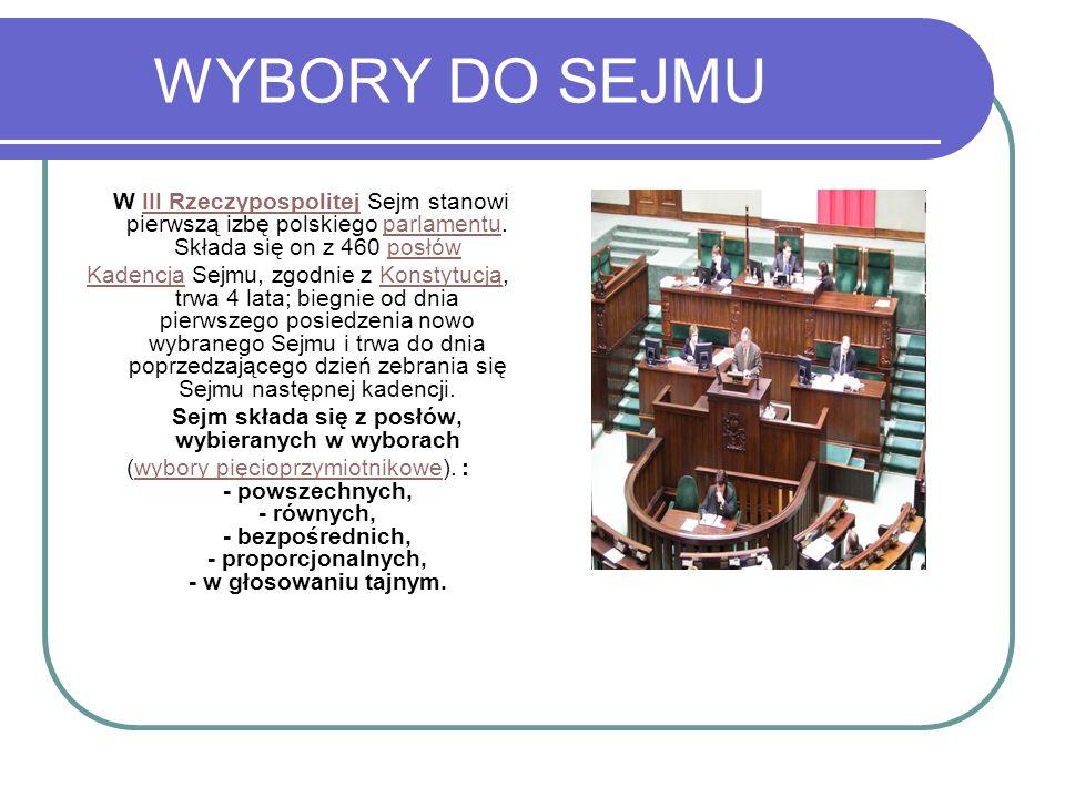 Sejm składa się z posłów, wybieranych w wyborach