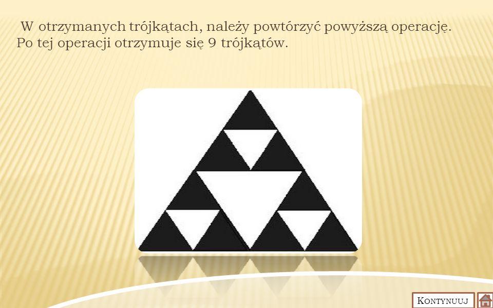 W otrzymanych trójkątach, należy powtórzyć powyższą operację
