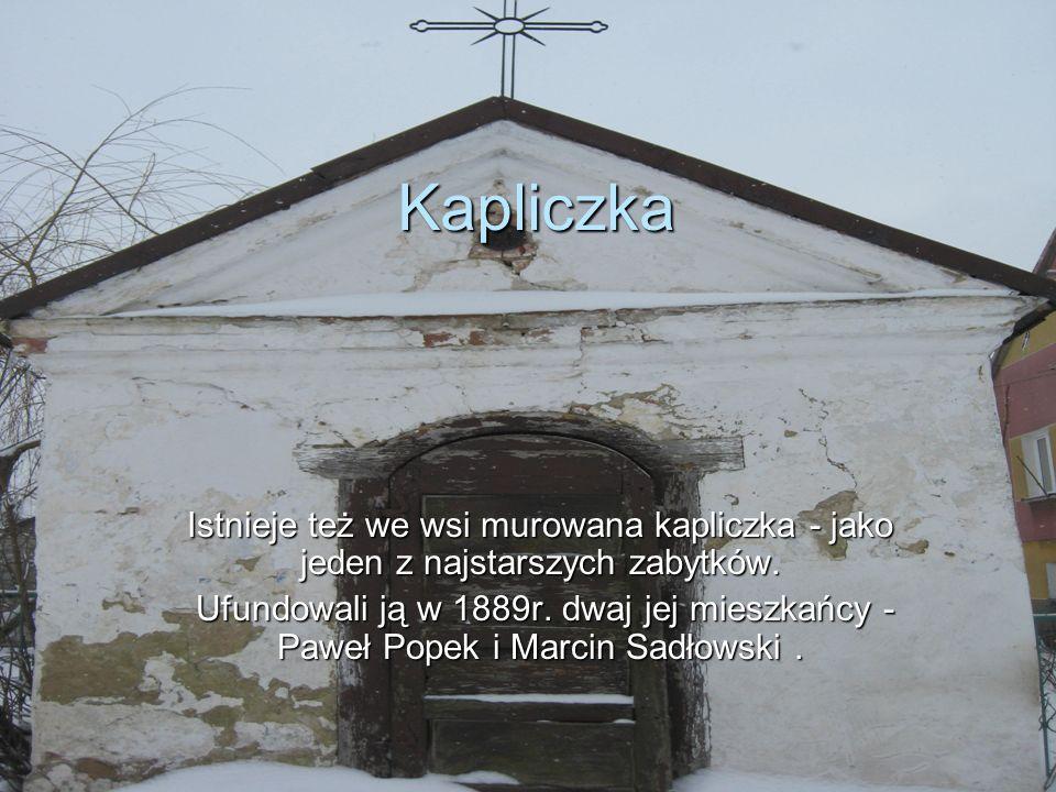 Kapliczka Istnieje też we wsi murowana kapliczka - jako jeden z najstarszych zabytków.