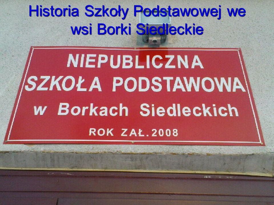 Historia Szkoły Podstawowej we wsi Borki Siedleckie