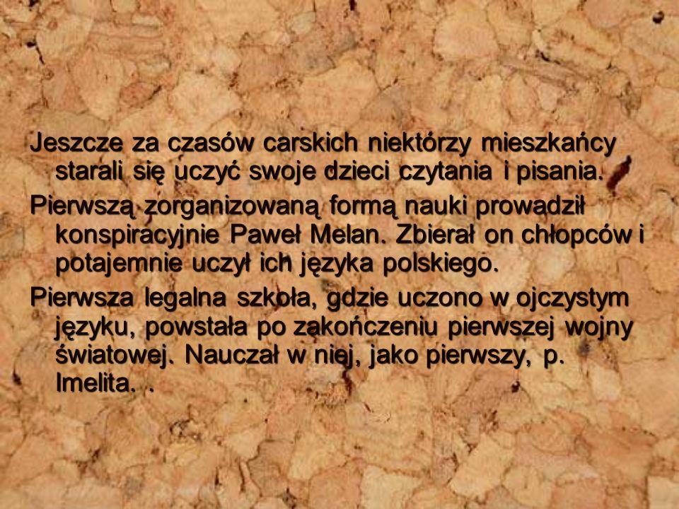 Jeszcze za czasów carskich niektórzy mieszkańcy starali się uczyć swoje dzieci czytania i pisania.