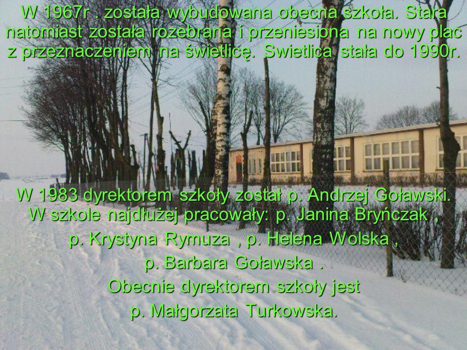 p. Krystyna Rymuza , p. Helena Wolska , p. Barbara Goławska .