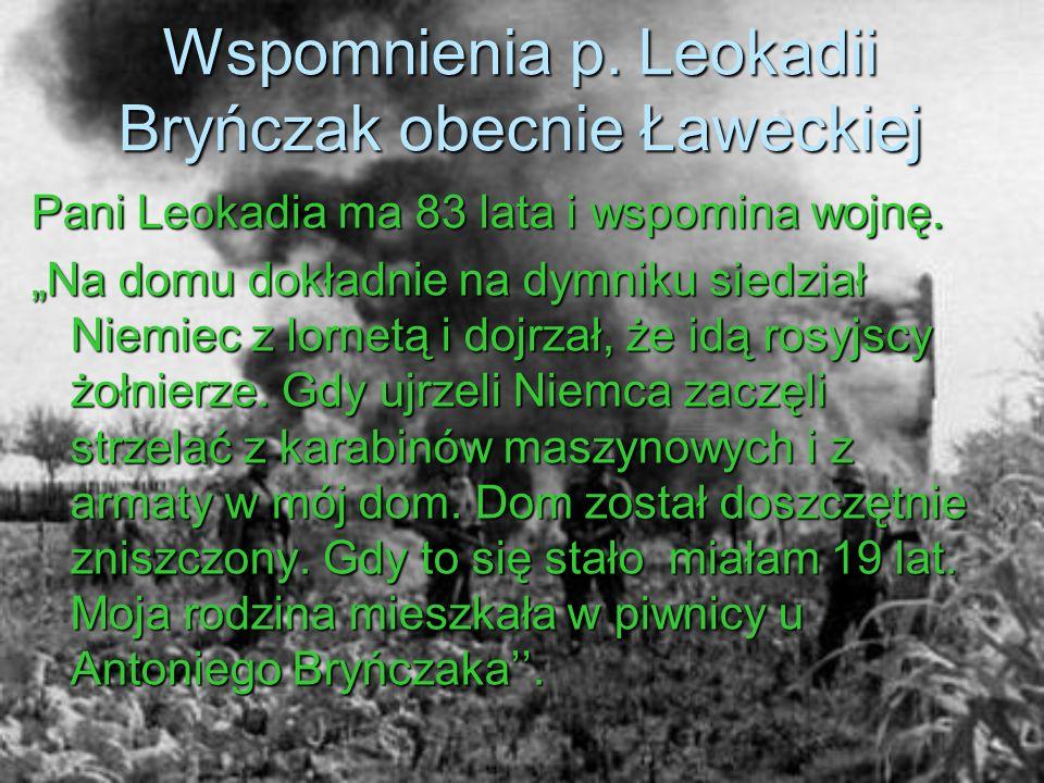 Wspomnienia p. Leokadii Bryńczak obecnie Ławeckiej