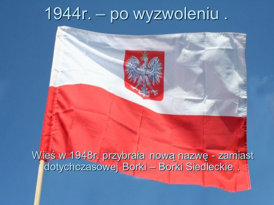 1944r. – po wyzwoleniu . Wieś w 1948r.