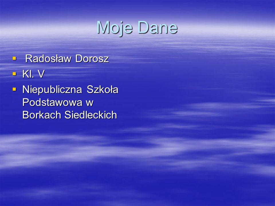 Moje Dane Radosław Dorosz Kl. V