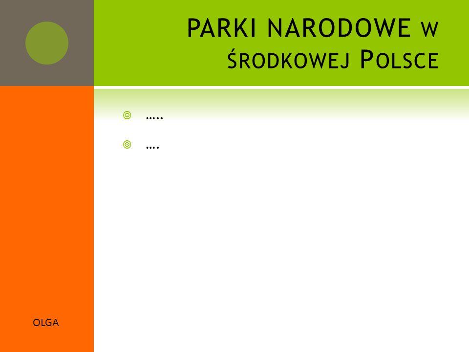 PARKI NARODOWE w środkowej Polsce