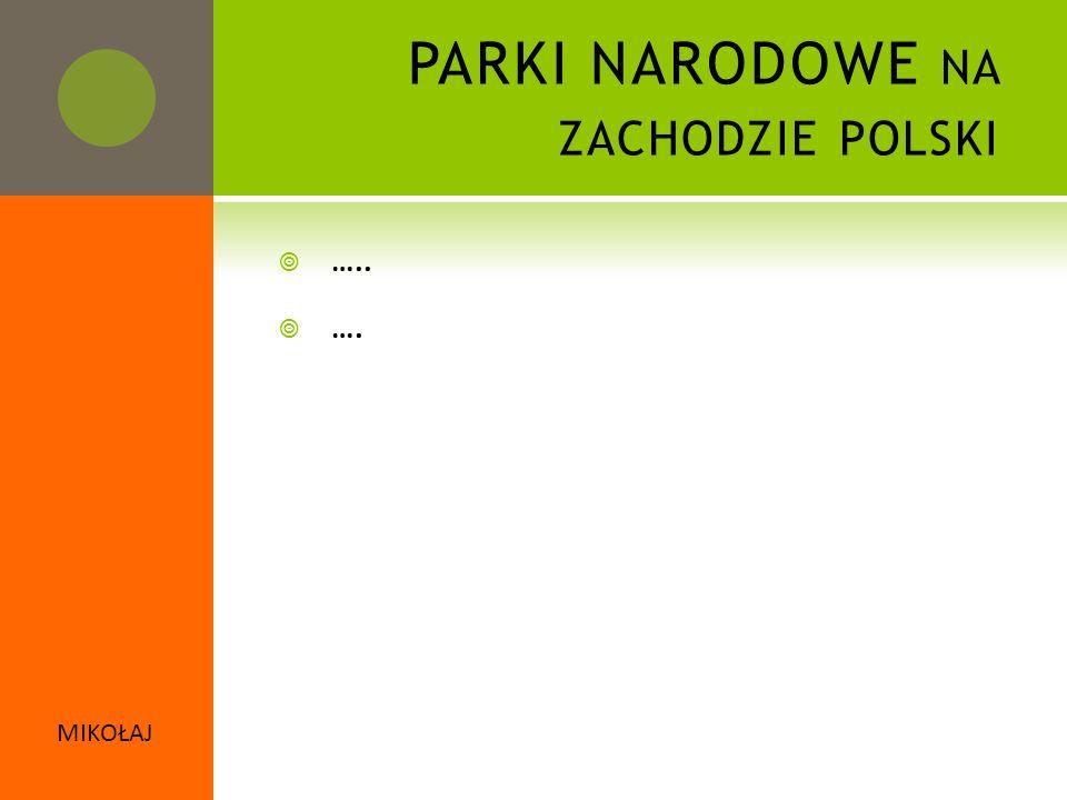 PARKI NARODOWE na zachodzie polski