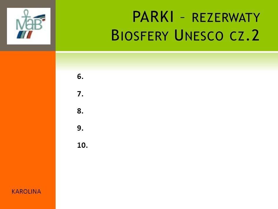 PARKI – rezerwaty Biosfery Unesco cz.2