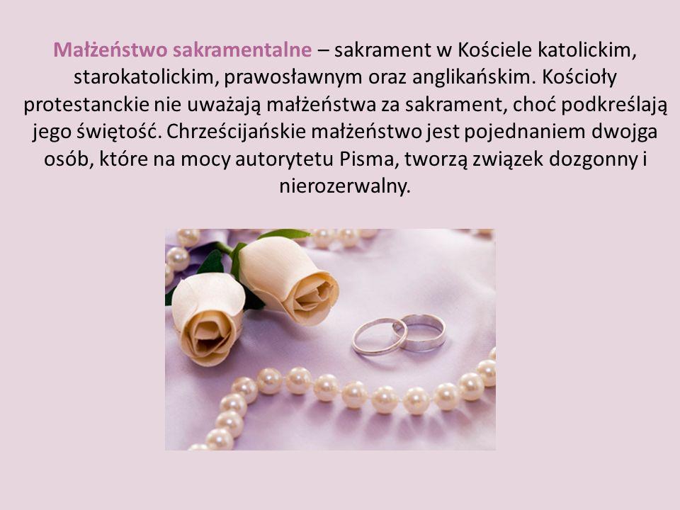 Małżeństwo sakramentalne – sakrament w Kościele katolickim, starokatolickim, prawosławnym oraz anglikańskim.