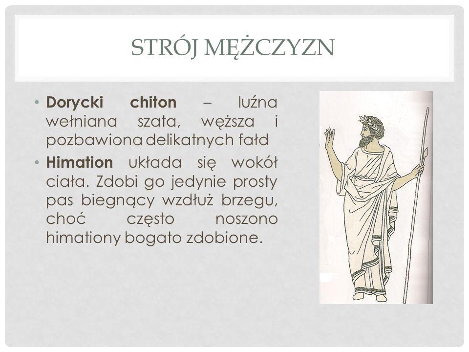 STRÓJ MĘŻCZYZN Dorycki chiton – luźna wełniana szata, węższa i pozbawiona delikatnych fałd.