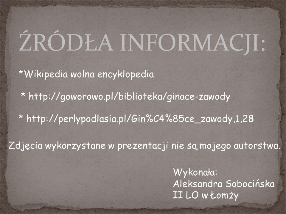 ŹRÓDŁA INFORMACJI: *Wikipedia wolna encyklopedia