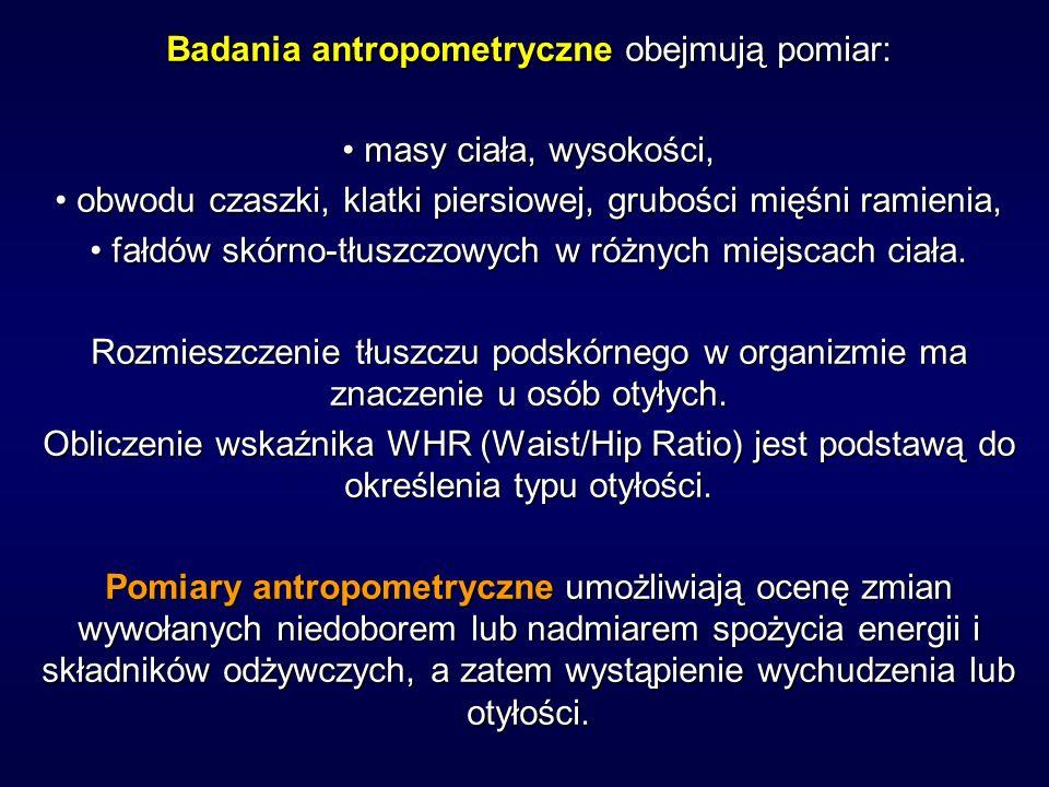 Badania antropometryczne obejmują pomiar: • masy ciała, wysokości,