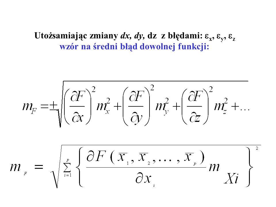 Utożsamiając zmiany dx, dy, dz z błędami: x, y, z wzór na średni błąd dowolnej funkcji: