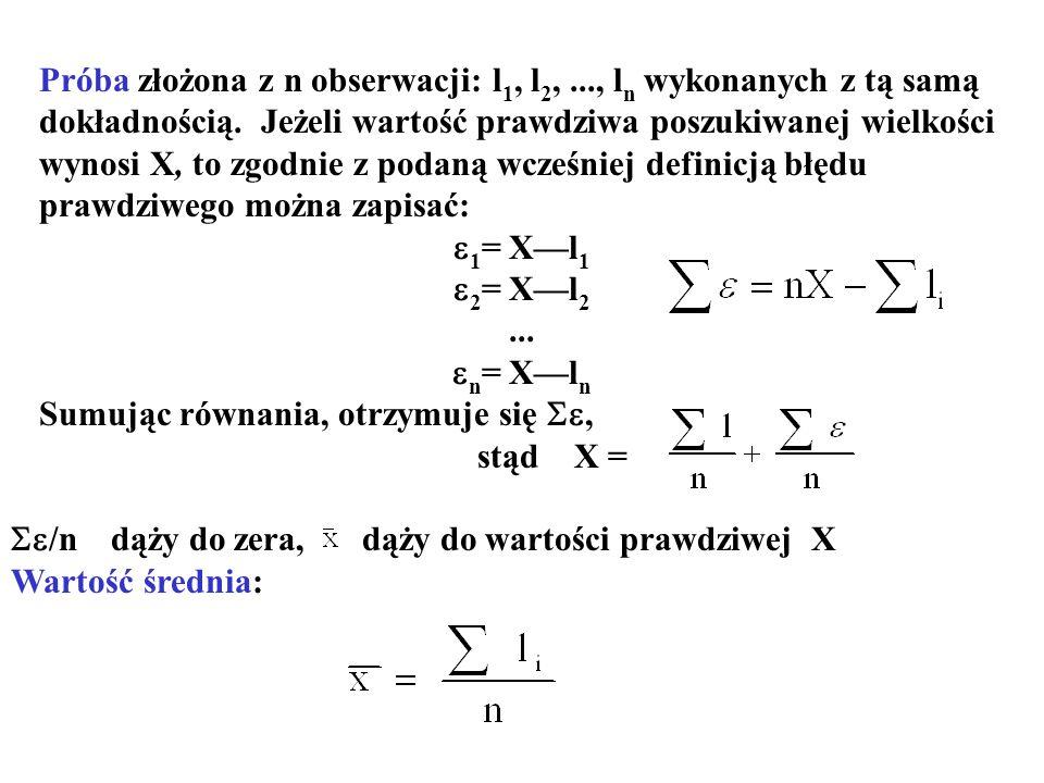 Próba złożona z n obserwacji: l1, l2,. , ln wykonanych z tą samą