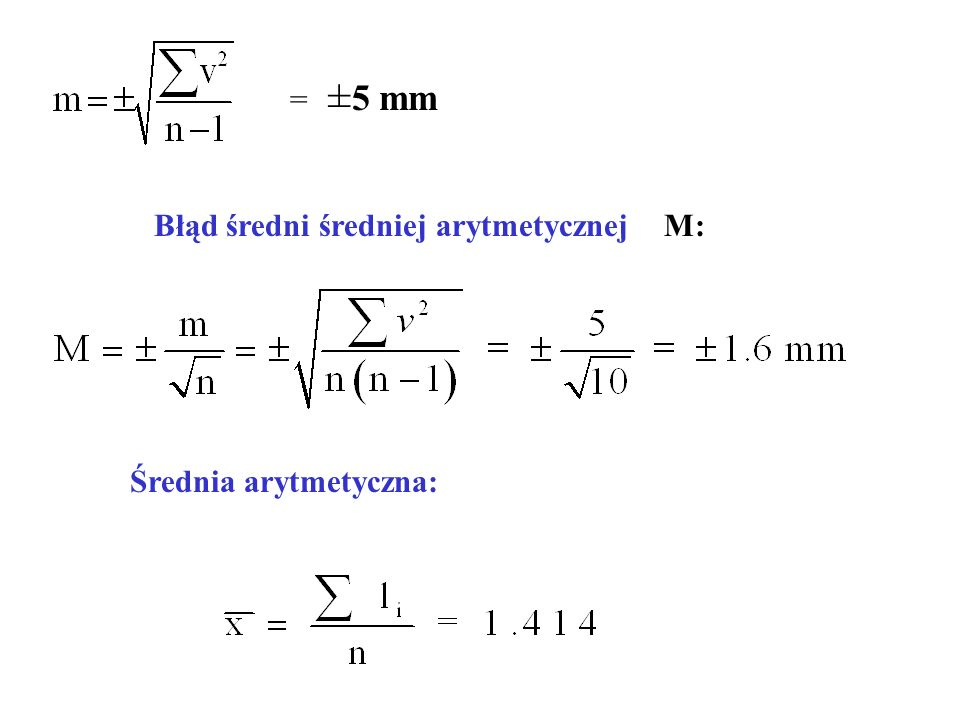 = ±5 mm Błąd średni średniej arytmetycznej M: Średnia arytmetyczna: