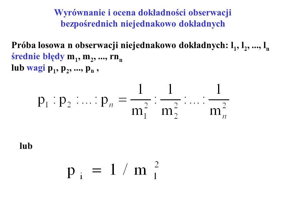 Próba losowa n obserwacji niejednakowo dokładnych: l1, l2, ..., ln