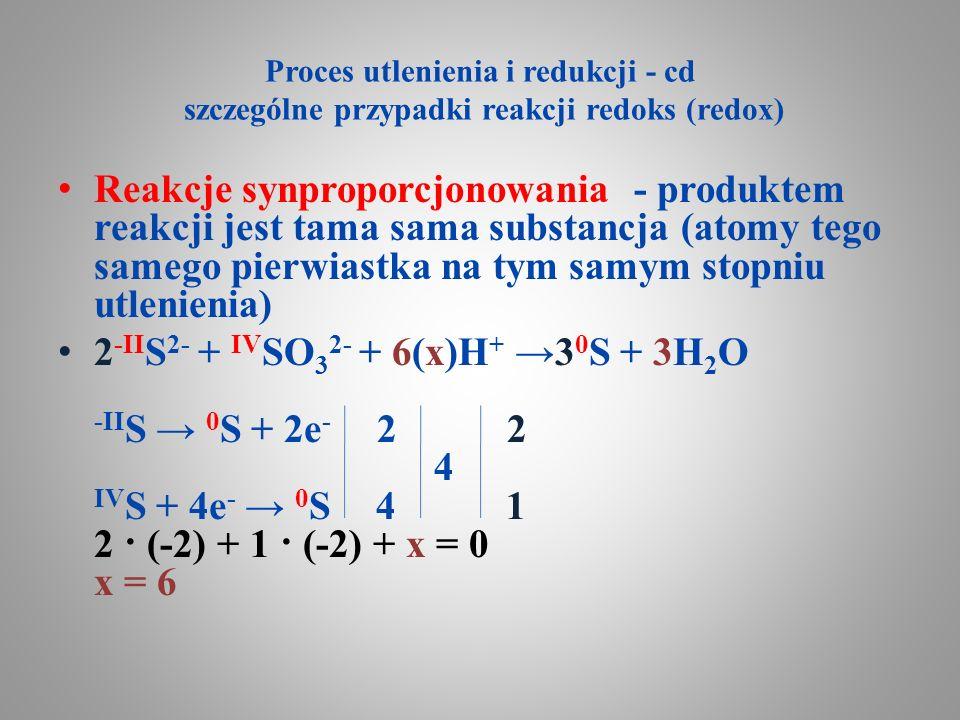 Proces utlenienia i redukcji - cd szczególne przypadki reakcji redoks (redox)