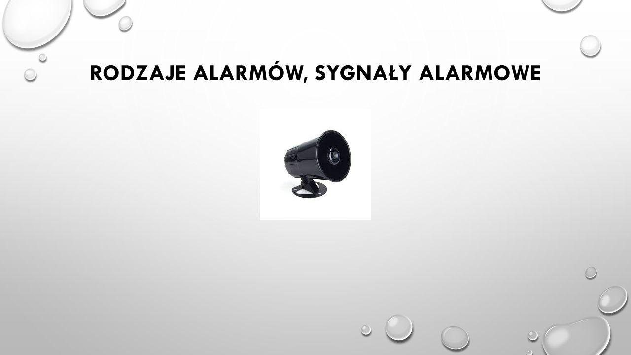 Rodzaje alarmów, sygnały alarmowe