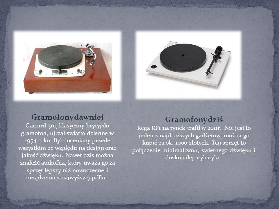 Gramofony dawniej Gramofony dziś
