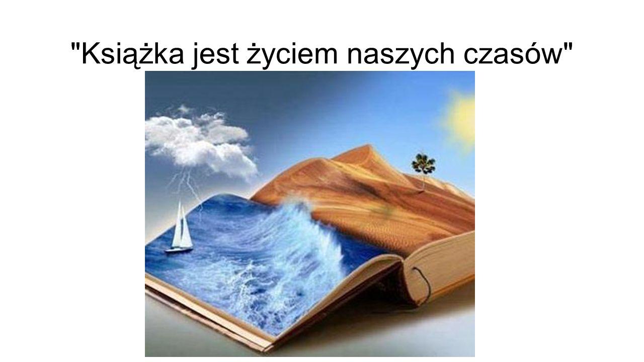 Książka jest życiem naszych czasów