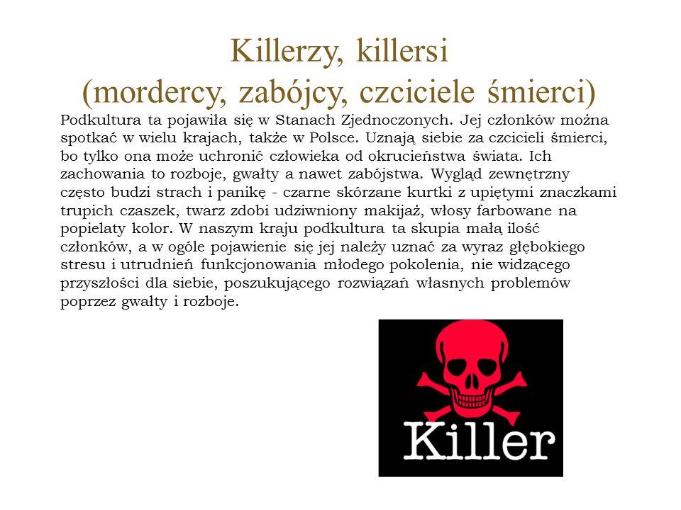 (mordercy, zabójcy, czciciele śmierci)