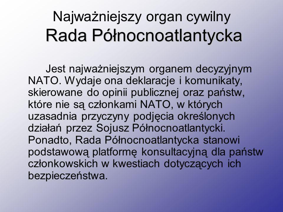 Najważniejszy organ cywilny Rada Północnoatlantycka