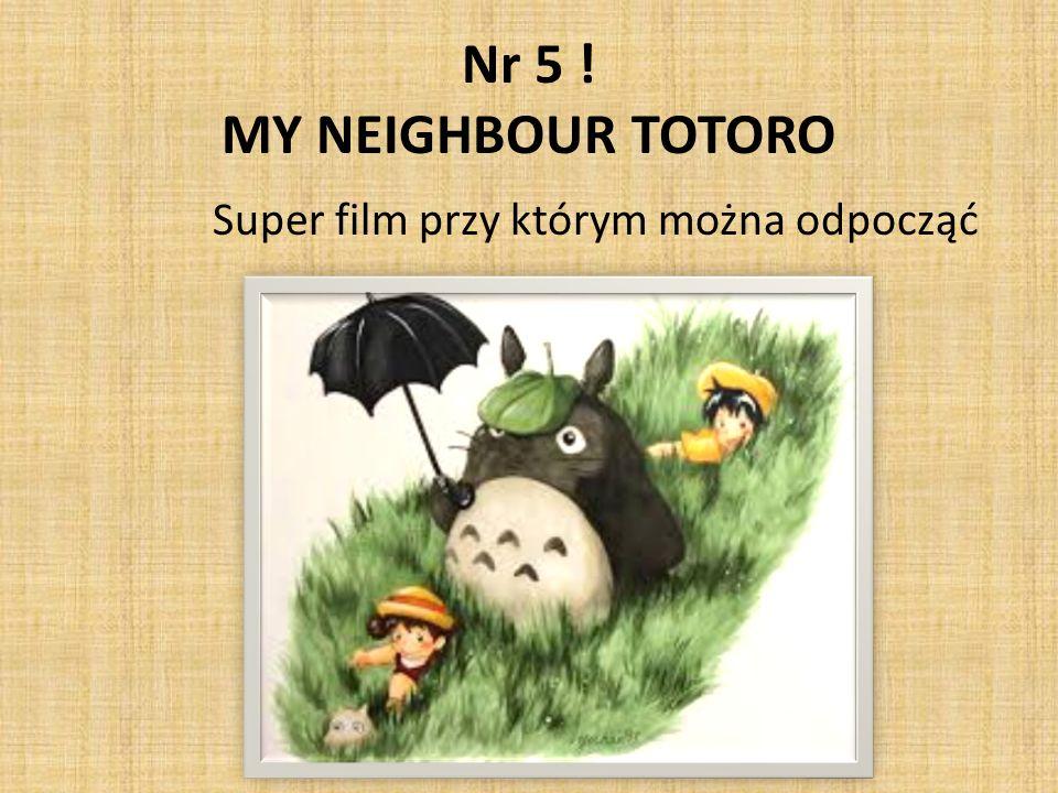 Nr 5 ! MY NEIGHBOUR TOTORO Super film przy którym można odpocząć