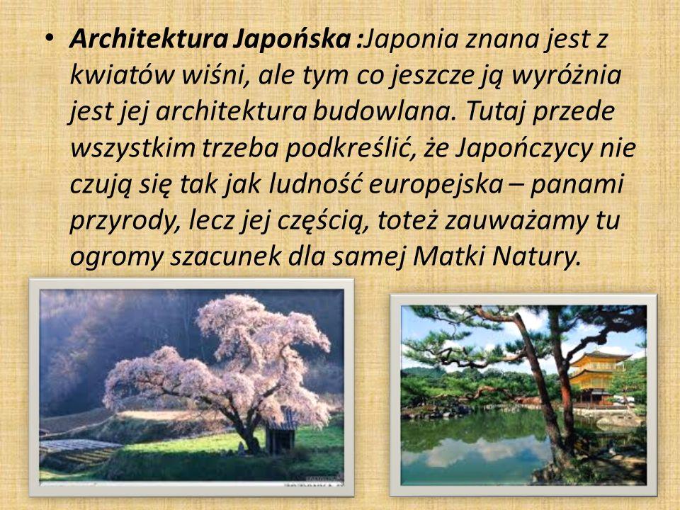 Architektura Japońska :Japonia znana jest z kwiatów wiśni, ale tym co jeszcze ją wyróżnia jest jej architektura budowlana.