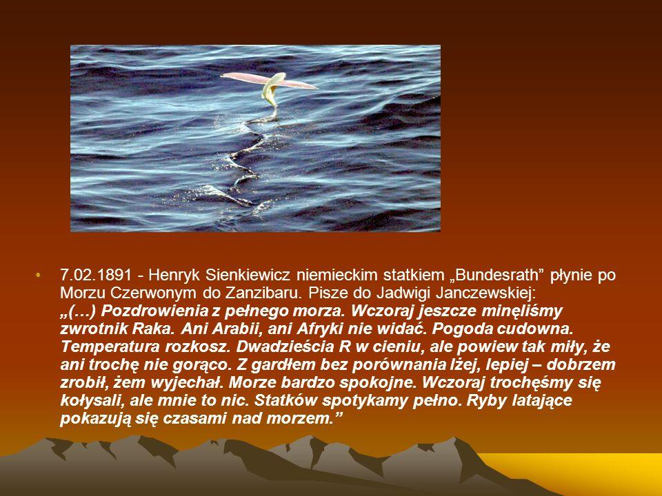 """7.02.1891 - Henryk Sienkiewicz niemieckim statkiem """"Bundesrath płynie po Morzu Czerwonym do Zanzibaru."""