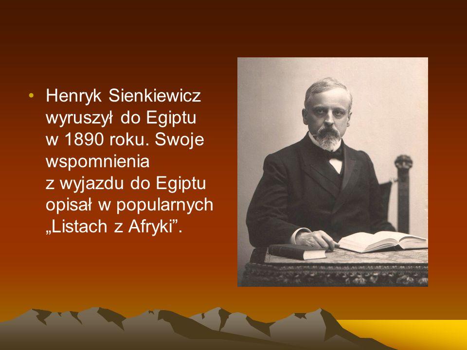 Henryk Sienkiewicz wyruszył do Egiptu w 1890 roku