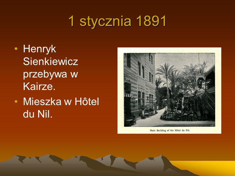 1 stycznia 1891 Henryk Sienkiewicz przebywa w Kairze.