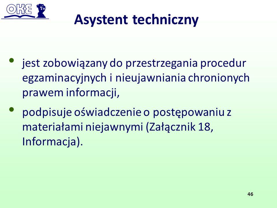 Asystent techniczny jest zobowiązany do przestrzegania procedur egzaminacyjnych i nieujawniania chronionych prawem informacji,