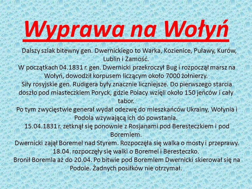 Wyprawa na Wołyń Dalszy szlak bitewny gen. Dwernickiego to Warka, Kozienice, Puławy, Kurów, Lublin i Zamość.