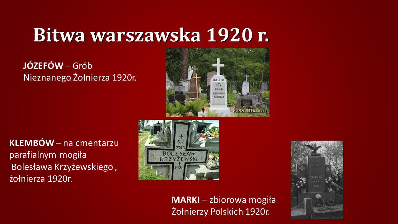 Bitwa warszawska 1920 r. JÓZEFÓW – Grób Nieznanego Żołnierza 1920r.
