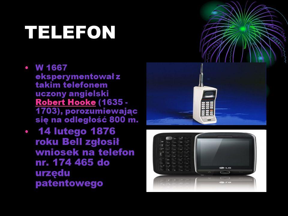 TELEFON W 1667 eksperymentował z takim telefonem uczony angielski Robert Hooke (1635 - 1703), porozumiewając się na odległość 800 m.