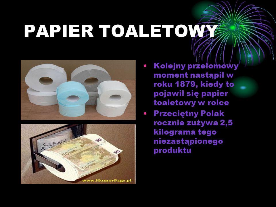 PAPIER TOALETOWY Kolejny przełomowy moment nastąpił w roku 1879, kiedy to pojawił się papier toaletowy w rolce.