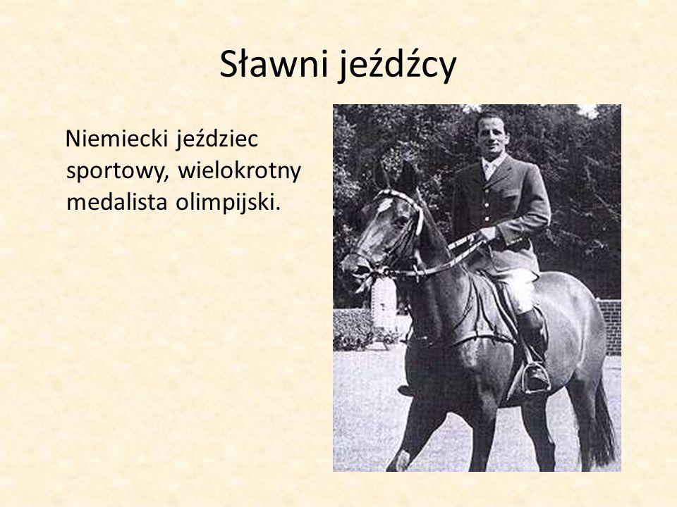 Sławni jeźdźcy Niemiecki jeździec sportowy, wielokrotny medalista olimpijski.
