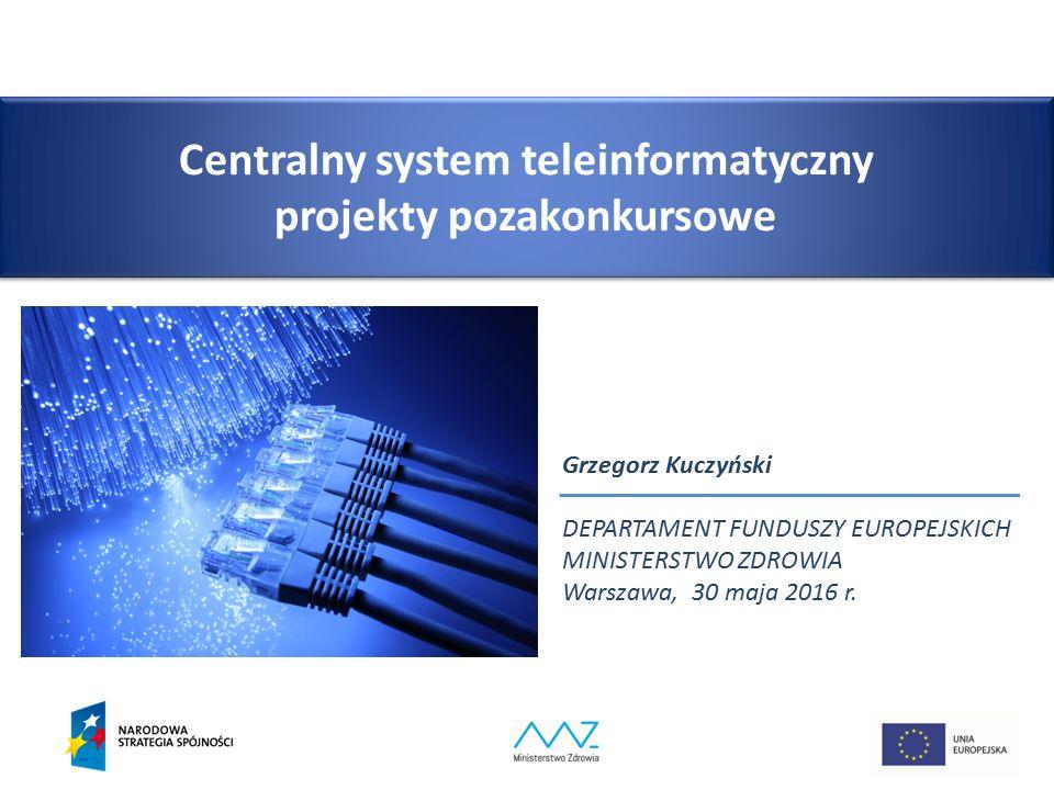 Centralny system teleinformatyczny projekty pozakonkursowe