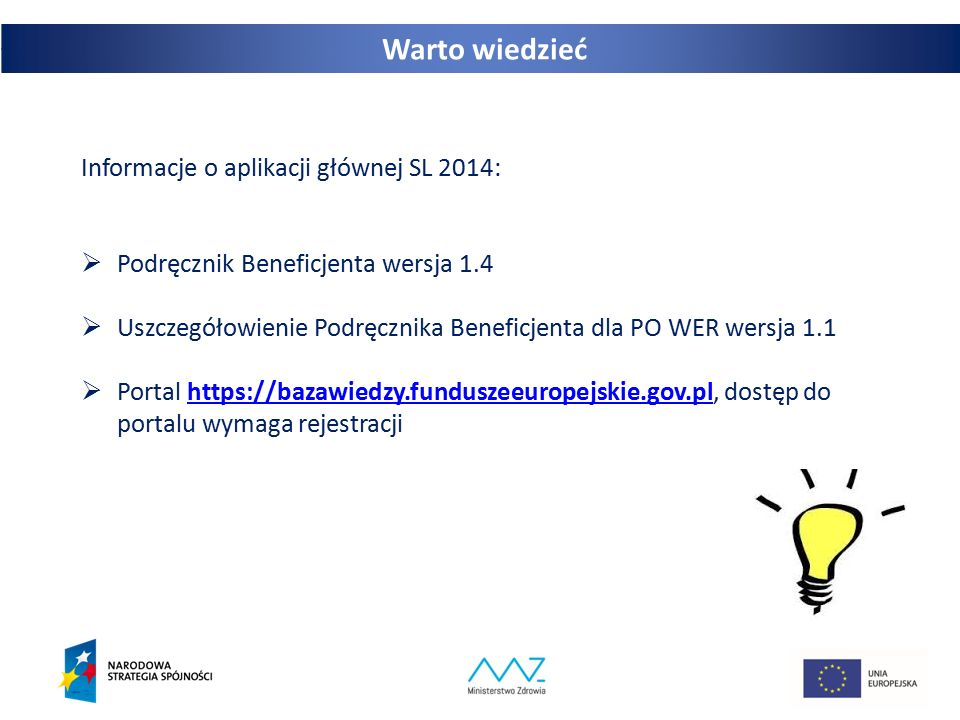 Warto wiedzieć Informacje o aplikacji głównej SL 2014: