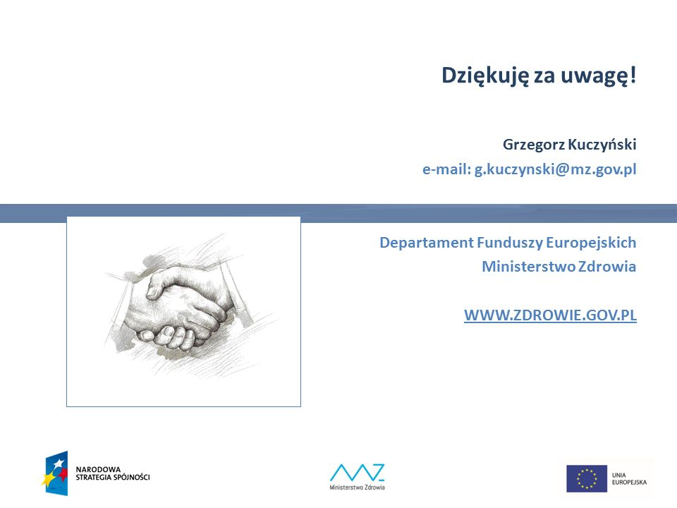 Dziękuję za uwagę! Grzegorz Kuczyński e-mail: g.kuczynski@mz.gov.pl