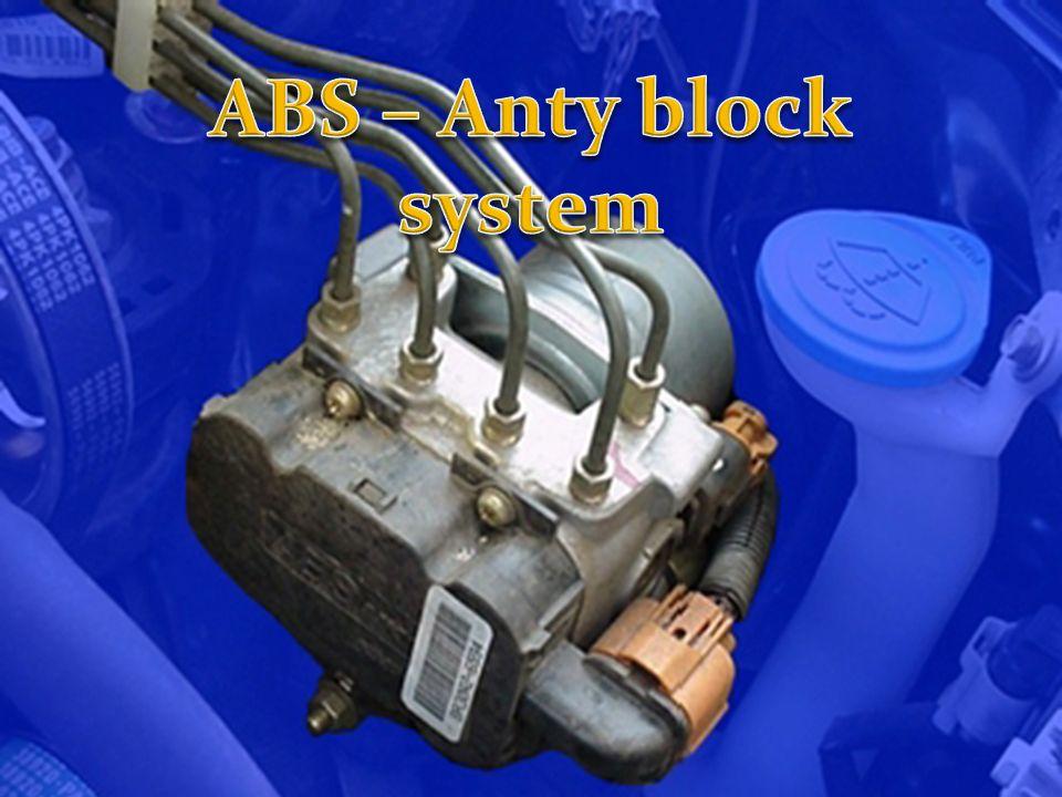 ABS – Anty block system ABS Anty block system