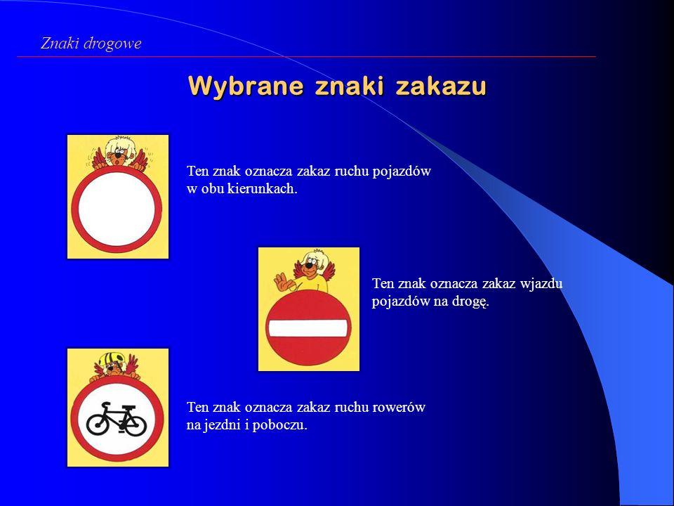 Wybrane znaki zakazu Znaki drogowe
